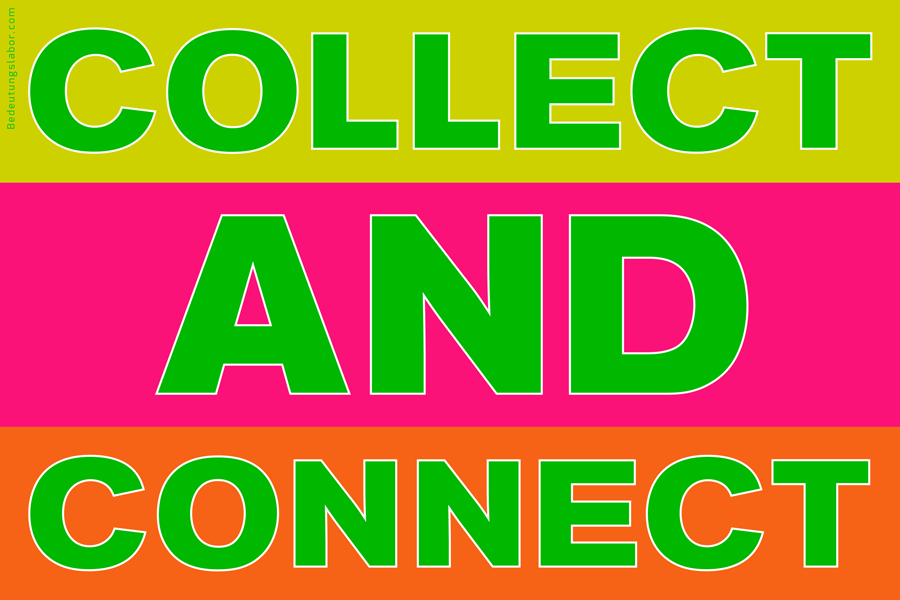 COLLECT AND CONNECT, <br />Adib Fricke: 'Big Ideas', Bedeutungslabor.com