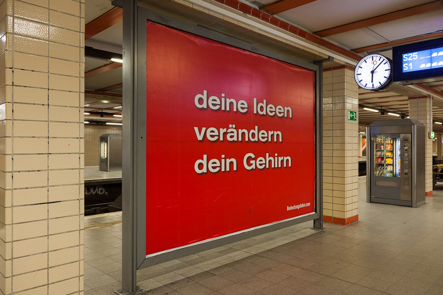 Your Ideas Alter Your Brain (S-Bahnhof Nordbahnhof)
