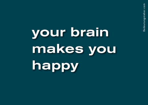 your brain makes you happy<br />(billboard motif from Your Brain is Your Brain, Bedeutungslabor.com)