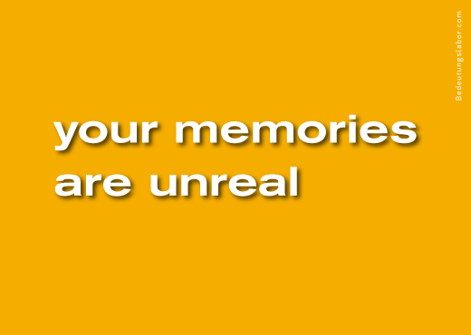 your memories are unreal<br />(billboard motif from Your Brain is Your Brain, Bedeutungslabor.com)