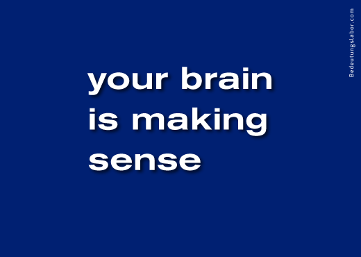 your brain is making sense<br />(billboard motif from Your Brain is Your Brain, Bedeutungslabor.com)